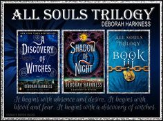 Deborah Harkness, All Souls Trilogy: The characters in this trilogy are so real and the historical and scientific detail is fantastic.