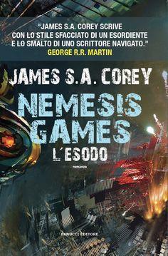 Nemesis Games. L'esodo 5#   Autore: James S.A. Corey   Genere: Fantascienza Distopico   Casa editrice: Fanucci editore   Data di uscita...