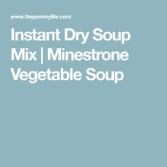 Instant Dry Soup Mix | Minestrone Vegetable Soup