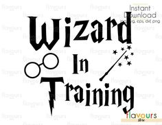 Wizard In Training - Harry Potter - Cuttable Design Files (Svg, Eps, Dxf, Png, Jpg) For Silhouette and Cricut Harry Potter Stencils, Harry Potter Decal, Harry Potter Wand, Harry Potter Theme, Harry Potter Birthday, Harry Potter Font Free, Harry Potter Onesie, Harry Potter Classroom, Silhouette Cameo Projects
