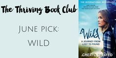 Join our Book Club! June's pick is Wild, by Cheryl Strayed