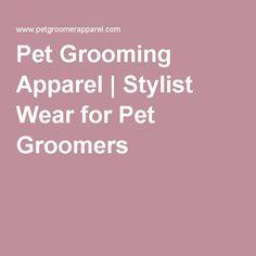 Pet Grooming Apparel | Stylist Wear for Pet Groomers