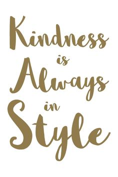 Kindness is always in style.