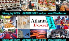 Atlanta Food Festival is Saturday, July 5, 2014. The festival is for the whole family. Enjoy foods from Atlanta's very own restaurants, caterers, and food trucks. http://www.atlfoodfest.com