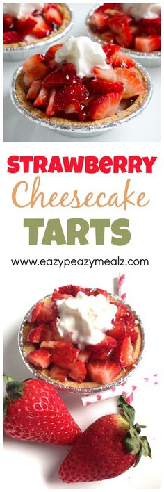 Strawberry Cheesecake Tarts: No bake, and so tasty, these are a great, easy, and delicious tart that is perfect for Valentine's or any-times! - Eazy Peazy Mealz