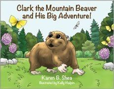 Book Review: 'Clark the Mountain Beaver and His Big Adventure' by Karen Shea