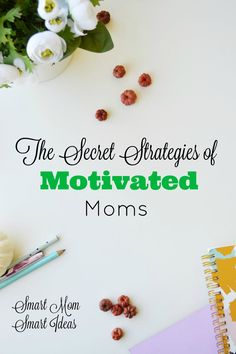 How to be a motivated Mom | motivation strategies for mom | Mom motivation