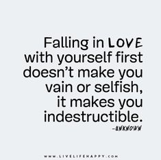 Falling In Love With Yourself First Doesnu0027t Make You Vain Or Selfish, It
