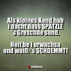 #kleines #kind #spätzle #größte #erwachsen #stimmt #schwäbisch #schwaben #schwoba #württemberg #sprüche #spruch #lustig