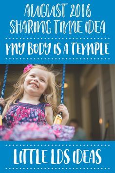 LDS Sharing Time August 2016. My Body is a Temple. Help the children learn that their bodies are sacred, with this fun LDS Sharing Time idea from Little LDS Ideas.  via @https://www.pinterest.com/littleldsideas/