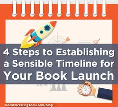 4 Steps to Establishing a Sensible Timeline for Your Book Launch | Book Marketing Tools Blog