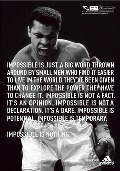 This used to hang in Logan's room... buying two more prints... one for Logan and one to hang in the office for my salespeople.   Impossible is nothing. Bring it on.