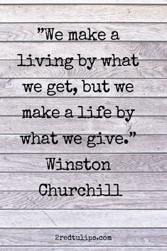 We make a living by what we get, but we make a life by what we give. Wise words … We make a living by what we get, but we make a life by what we give. Wise words from Winston Churchill Quotes To Live By Wise, Words Of Wisdom Quotes, Motivational Quotes For Life, Work Quotes, Encouragement Quotes, Wise Words, Positive Quotes, Me Quotes, Inspirational Quotes