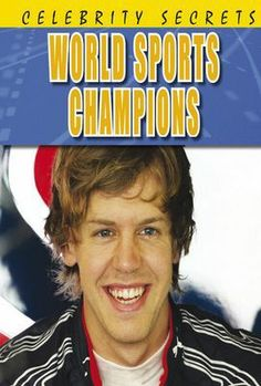 Celebrity Secrets: World Sports Champions.