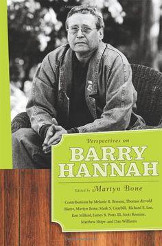 Amazon.com: Perspectives on Barry Hannah (9781604735048): Thomas Aervold, Martyn Bone: Books