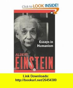 Essays in Humanism (9781453204634) Albert Einstein , ISBN-10: 1453204636  , ISBN-13: 978-1453204634 ,  , tutorials , pdf , ebook , torrent , downloads , rapidshare , filesonic , hotfile , megaupload , fileserve
