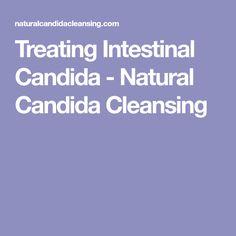 Treating Intestinal Candida - Natural Candida Cleansing
