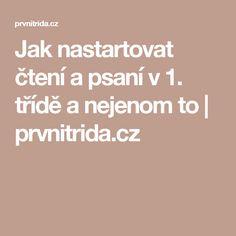 Jak nastartovat čtení a psaní v 1. třídě a nejenom to | prvnitrida.cz