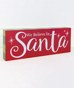 Look at this Red & Green 'We Believe In Santa' Box Sign on #zulily today!