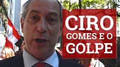 """Ciro Gomes sobre os golpistas: """"sindicato de salafrários"""""""