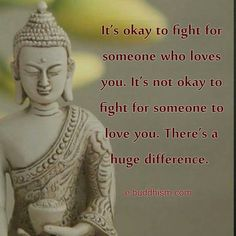 I will fight for love but I will not compete or beg for it. Buddha Zen, Buddha Buddhism, Buddha Quote, Buddhist Teachings, Buddhist Quotes, Buddha Thoughts, Good Thoughts, Smart Quotes, Strong Quotes