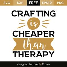 *** FREE SVG CUT FILE for Cricut, Silhouette and more *** Crafting is cheaper than therapy