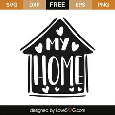 *** FREE SVG CUT FILE for Cricut, Silhouette and more *** My home