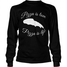 I Love Pizza is Love Pizza is Life Funny Pizza Tshirt Pizza Shirt Shirts & Tees