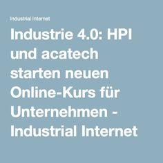 Industrie 4.0: HPI und acatech starten neuen Online-Kurs für Unternehmen - Industrial Internet