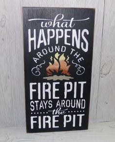 Fire Pit Sign-What Happens Around The Fire Pit Stays Around The Fire Pit-Painted Wood Sign-Outdoor Sign-Patio Sign-Firepit Sign Painted Wood Signs, Wooden Signs, Rustic Signs, Rustic Decor, Fire Pit Paint, Camping Signs, Diy Camping, Camping Crafts, Camping Life
