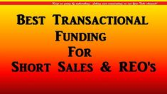 Best Transactional Funding For Short Sales - REO's Shorts Sale, Real Estate Investing, Learning, Studying, Teaching