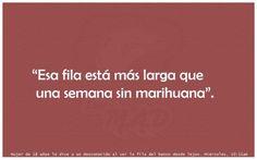 Marihuana...