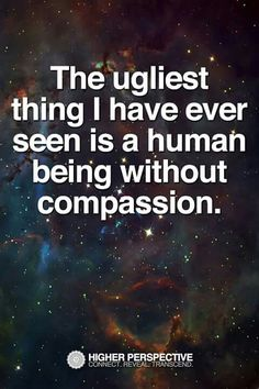 """The ugliest thing I have ever seen is a human being without compassion."" tRump is the best example ever so popular in this country. He makes Cheney look warm and fuzzy. Cruz and Rubio aren't far behind. ih"
