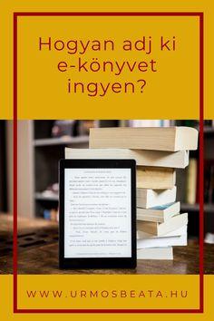 Hogyan adj ki e-könyvet ingyen? #ekönyv #ebook #magánkiadás Company Logo, Writing, Logos, Logo, Being A Writer
