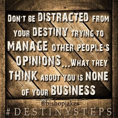"""""""Good morning! Don't be distracted from your destiny trying to manage other people's opinions. What they think about you is none of your business. If you…"""""""