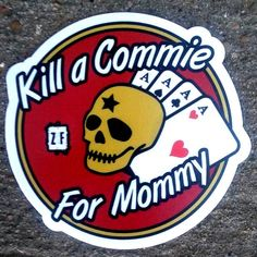 Kill A Commie 4 Mommy – ZERO FOXTROT Porsche Logo, Stickers, Logos, Stuff
