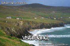 Before I die, I want to...Visit Ireland. Follow my bucket list and create your own @ BucketMate.com