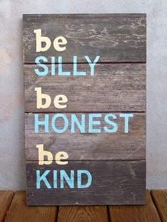 """Reclaimed Wood """"be silly, be honest, be kind"""" Hand Painted Sign on Etsy, $85.00"""