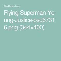 Flying-Superman-Young-Justice-psd67316.png (344×400)