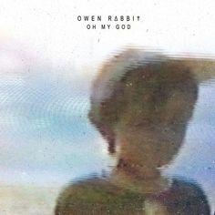 Owen Rabbit - Oh My God