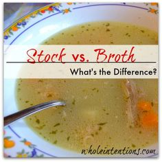 What's the real difference between stock and broth? - WholeIntentions.com