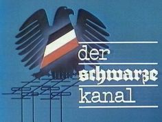 Der Schwarze Kanal (The Black Channel) was a political propaganda programme which featured commented excerpts from West German television.