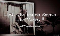 Look Like Barbie ,Smoke Like Marley !!!