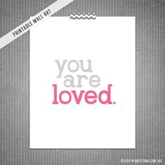 You Are Loved DIY Printable Digital Wall Art 5x7 8x10 11x14 ~ Custom color option available!