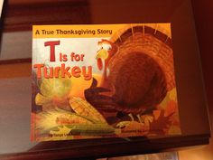 T is for Turkey Thanksgiving Stories, Homeschool, Turkey, Teaching, Holiday, Books, Painting, Vacations, Libros