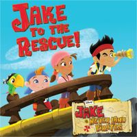 Jake and the Never Land Pirates, Jake to the Rescue! by Jake and the Never Land Pirates