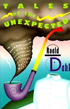 Tales of the unexpected - Roald Dahl. Roald Dahl's Tales of the Unexpected is a collection of sixteen short stories written by British author Roald Dahl and first published in Roald Dahl, Repton School, Tales Of The Unexpected, Book Show, I Love Books, Paperback Books, Ebook Pdf, The Ordinary, Short Stories