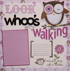LOOK WHOO'S WALKING - Scrapbook.com