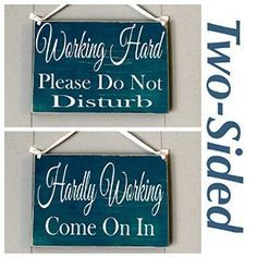 Two Sided: Working Hard.Please Do Not Disturb / Hardly Working.Come on in (Choose Color) In Session Meeting Rustic Sign Welcome Home Office Door Hanger Custom Wood Signs, Rustic Signs, Doorknob Hangers, Door Hangers, Office Door Signs, Cover Letter Design, Prim Decor, Rustic Decor, Block Craft