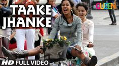 Queen: Taake Jhanke Full Video Song | Kangana Ranaut | Arijit Singh | Ar...